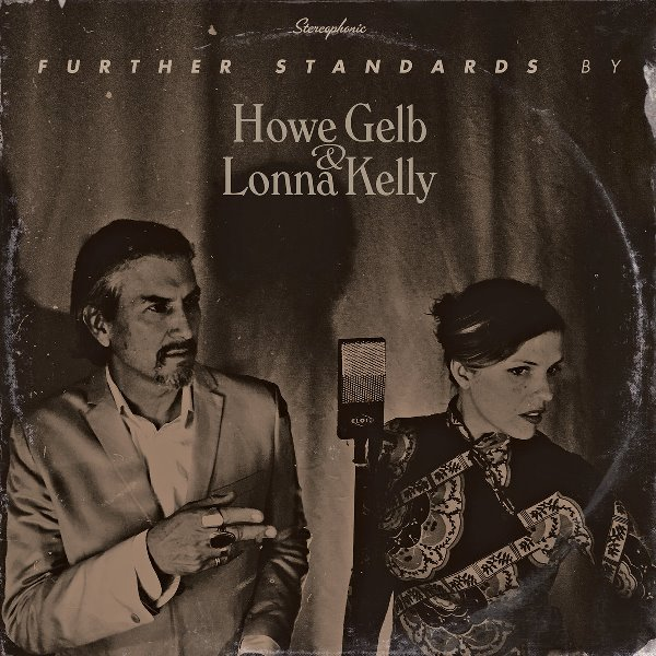 Howe Gelb And Lonna Kelley - Further Standards
