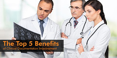 The Top 5 Benefits of Clinical Documentation Improvement