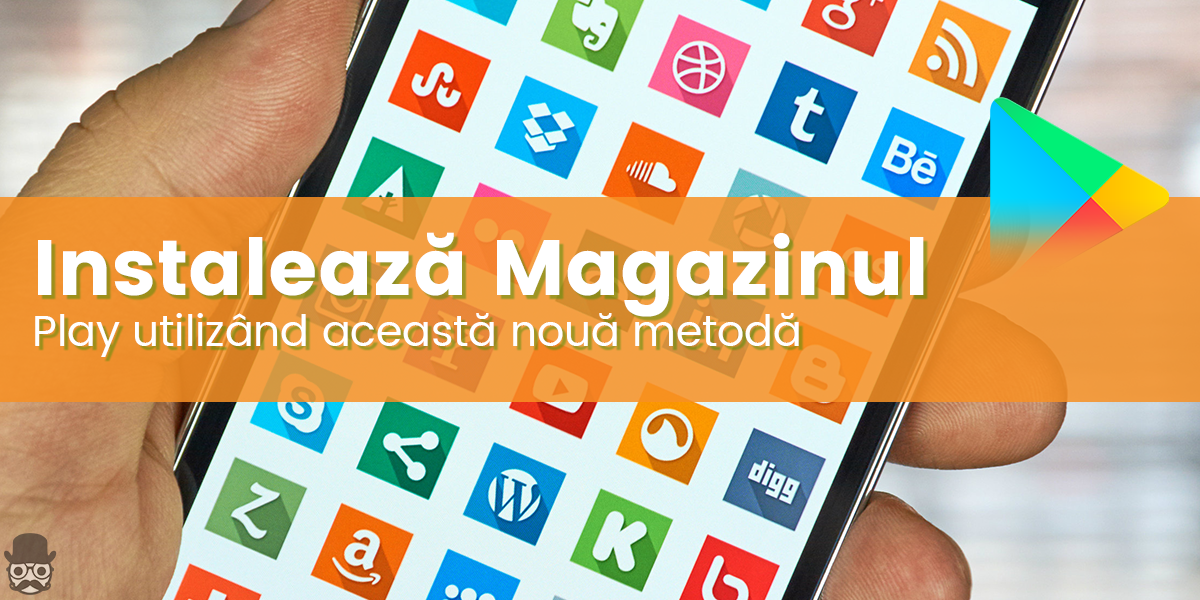 Download si instalare Magazin Play