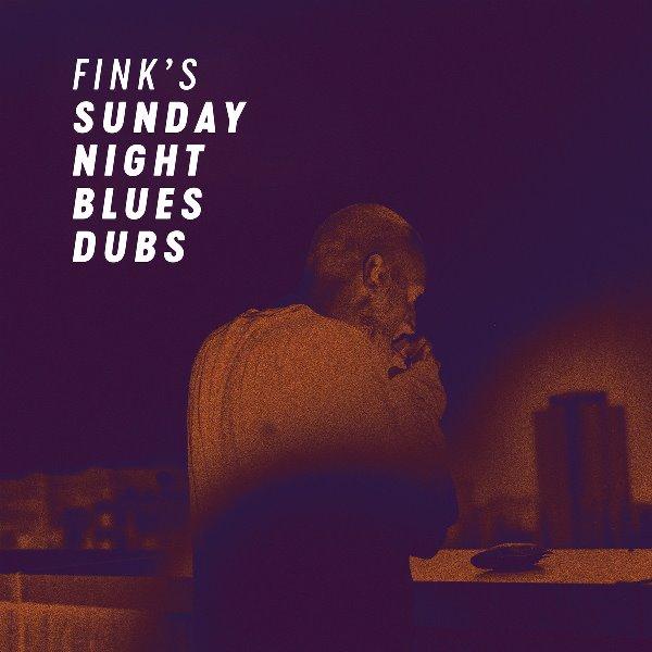 Fink - Fink's Sunday Night Blues Dubs