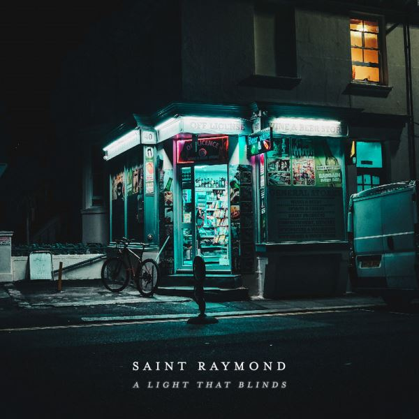 Saint Raymond - A Light That Blinds
