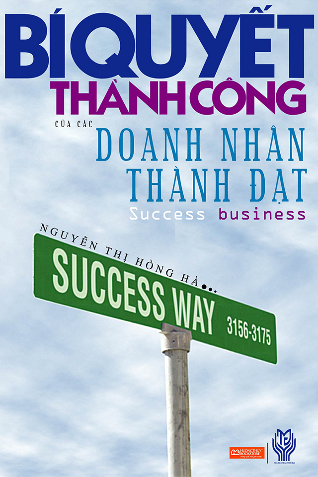 Bí Quyết Thành Công Của Các Doanh Nhân Thành Đạt - Nguyễn Thị Hồng Hà
