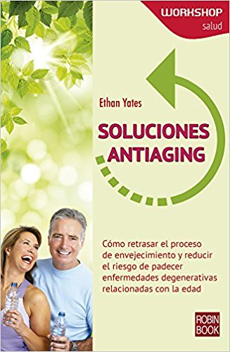Unlimited Read and Download Soluciones Antiaging (Workshop - Salud) - Populer ebook - By Ethan Yates