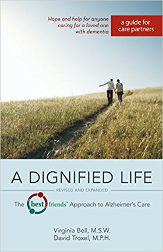 Free Download A Dignified Life: The Best Friends™ Approach to Alzheimer's Care:  A Guide for Care Partners -  For Ipad - By Virginia Bell  MSW