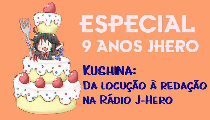 Kushina da locução à redação na J-hero