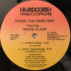 THEREE THE HARDWAY FEATURING WHITE FLASH:HYPED(LABEL SIDE-A)