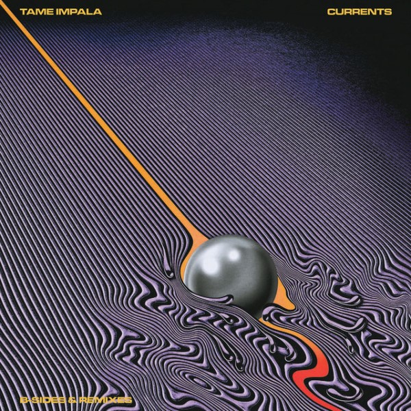 Tame Impala - Currents B-Sides And Remixes