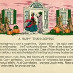 Wed, 2017-11-22 15:19 - This Thanksgiving greeting card with an Art Deco-y design from the 1920s is also an advertisement for the Carry Ice Cream Company, which manufactured Carry's Frozen Pudding Ice Cream and other treats in Washington, D.C.  A Happy Thanksgiving  Thanksgiving is such a happy time. Guests arrive—the joyful greetings—jest and laughter—the Thanksgiving dinner. When all are lingering over the bountiful repast, surprise them with Carry's Frozen Pudding Ice Cream. It's so delicious and adds the delightful finishing touch every hostess desires.  Purest cream, nuts, fruits, and flavors are mingled to produce a characteristic Carry confection. Just the thing for luncheons, late suppers, and other social affairs. At all Carry dealers—or phone Lincoln 5900. Please place your orders early for prompt service.