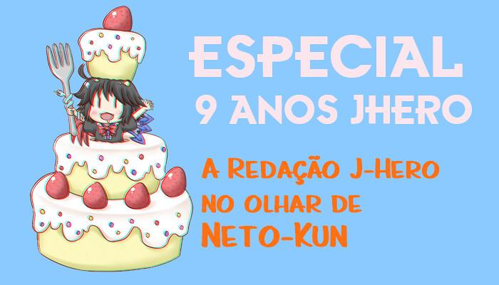 J-Hero especial 9 anos: A redação no olhar de Neto-kun