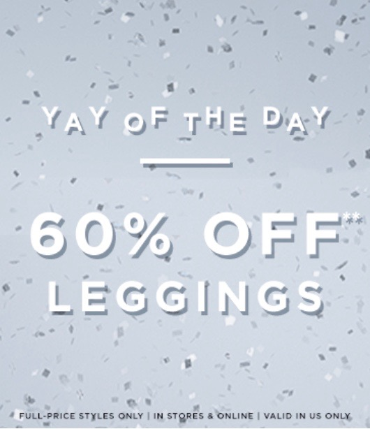 LOFT YAY OF THE DAY - Day 5: 60% Off Leggings
