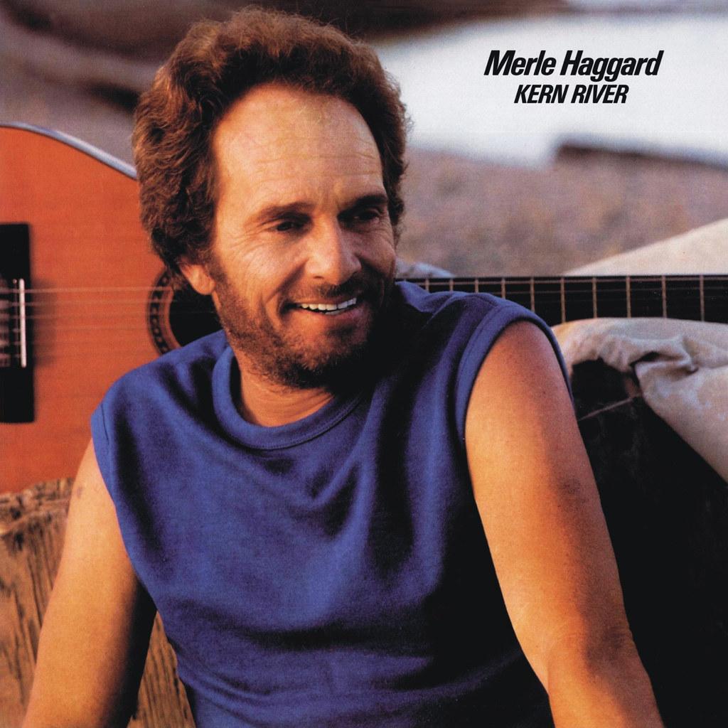 Merle Haggard - Kern River