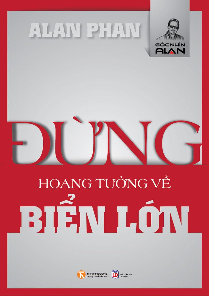 Đừng Hoang Tưởng Về Biển Lớn - Alan Phan