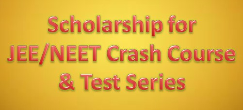 Scholarship for JEE/NEET crash course and test series