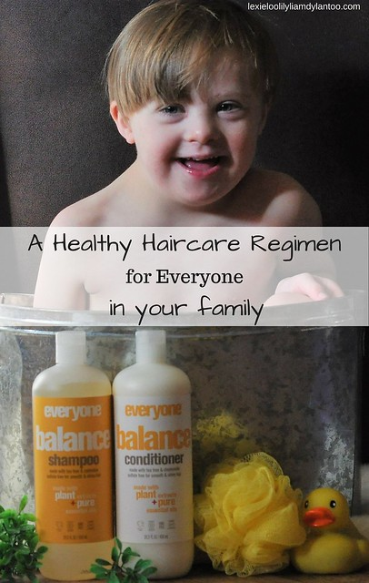 A healthy haircare regimen for everyone in your family! Featuring Everyone shampoos and conditioners. #sponsored #MadeForEveryone #greenliving