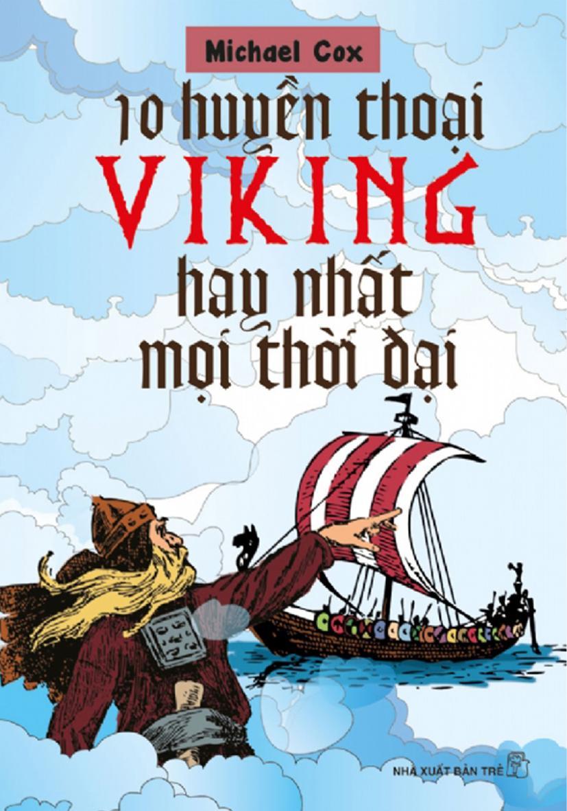 10 Huyền Thoại Viking Hay Nhất Mọi Thời Đại - Michael Cox