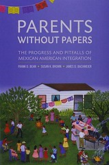 [EBOOK] DOWNLOAD Parents Without Papers: The Progress and Pitfalls of Mexican American Integration