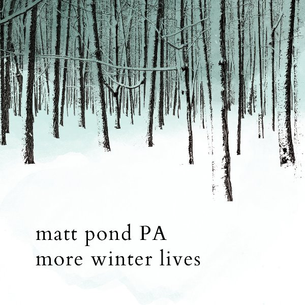 Matt Pond PA - More Winter Lives