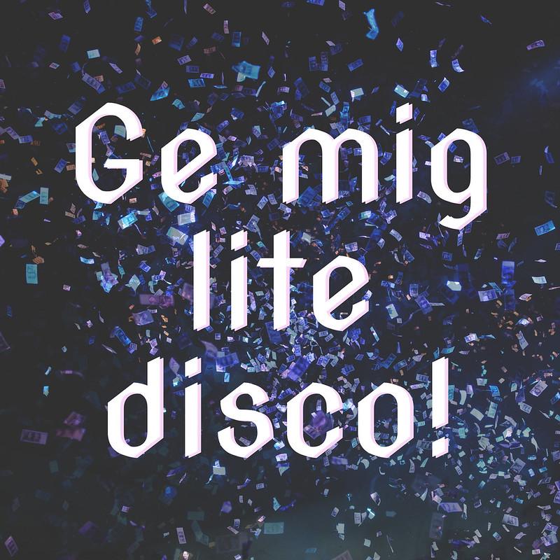 ge mig lite disco