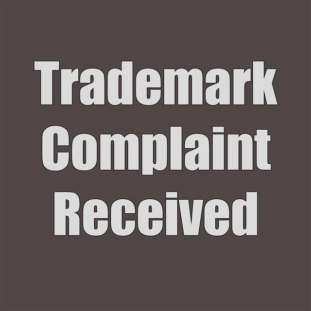 TrademarkComplaintReceived