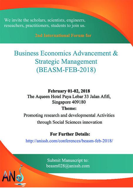2nd International Forum for Business Economics Advancement & Strategic Management (BEASM-FEB-2018)