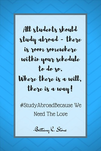 Brittany K. Stone: #StudyAbroadBecause We Need The Love