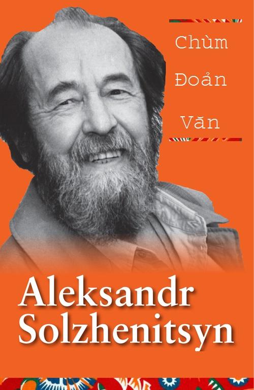 Chùm Đoản văn của Aleksandr Solzhenitsyn - Aleksandr Isayevich Solzhenitsyn