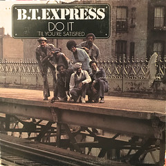 B.T. EXPRESS:DO IT 'TIL YOU'RE SATISFIED(JACKET A)