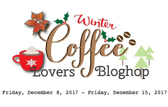 Coffee Loving Cardmakers - 2017 Winter Blog Hop
