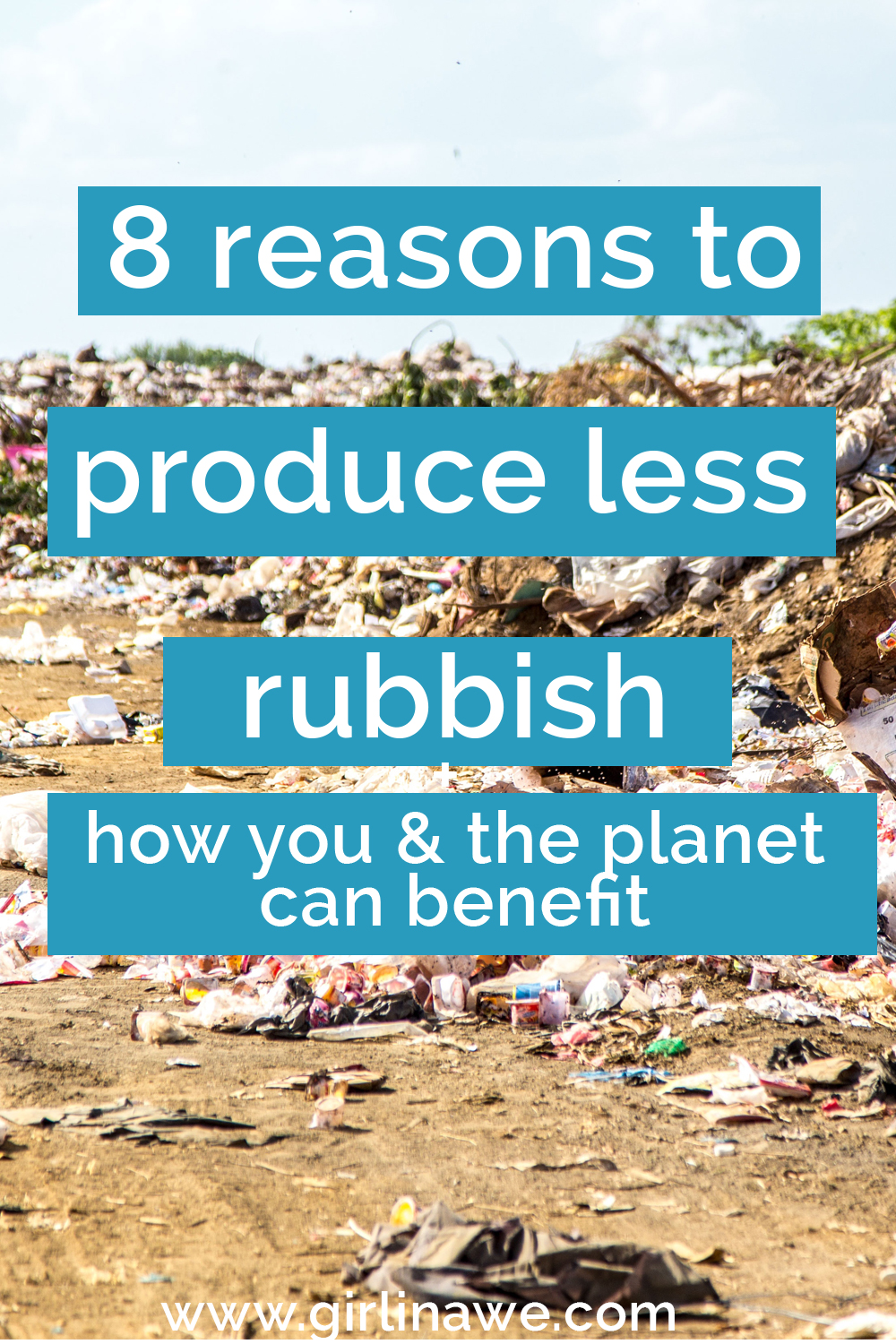 8 reasons why you should produce less rubbish and how you and the planet can benefit
