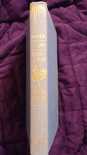 Wake Up, Stupid by Mark Harris 1959 HC First Edition/Third Printing Free Download http://ift.tt/2isqM7B