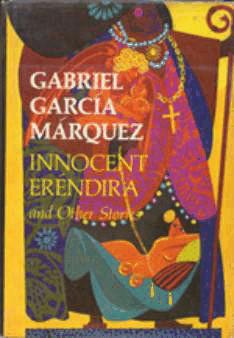 Chuyện Buồn Không Thể Tin Được Của Êrênhdira Ngây Thơ Và Người Bà Bất Lương - Gabriel Garcia Márquez