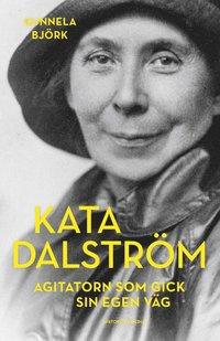 kata-dalstrom-agitatorn-som-gick-sin-egen-vag
