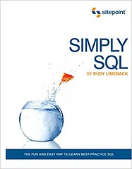 Free Download Simply SQL: The Fun and Easy Way to Learn Best-Practice SQL -  Unlimed acces book - By Rudy Limeback