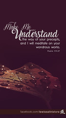 Psalm 119:27 - Make me understand