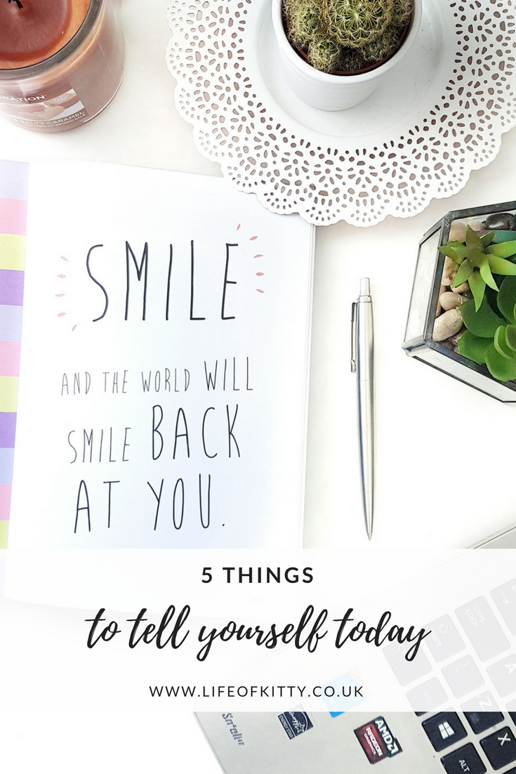 5 Things To Tell Yourself Today | Self-Help, Motivation & Life | awaywithkatie.com