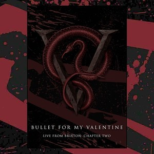 Bullet for My Valentine - Live From Brixton: Chapter Two, Night One