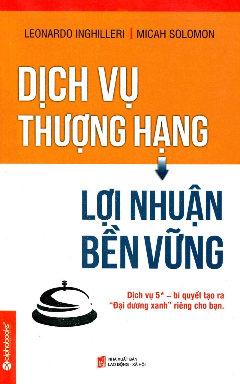 Dịch Vụ Thượng Hạng, Lợi Nhuận Bền Vững - Leonardo Inghilleri & Micah Solomon
