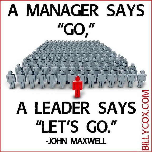 """Citations Réussite & Succes: Leadership - A manager says, """"Go."""" A leader says, """"Let's go.&... https://citations.tn/citations/citation-de-la-vie/reussite/citations-reussite-go-a-leader-says-lets-go/ #LaRéussite"""