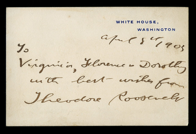 Theodore Roosevelt, White House, April 8, 1903