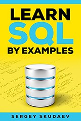 Full Download Learn SQL By Examples: Examples of SQL Queries and Stored Procedures for MySQL and Oracle Databases -  Populer ebook - By Sergey Skudaev