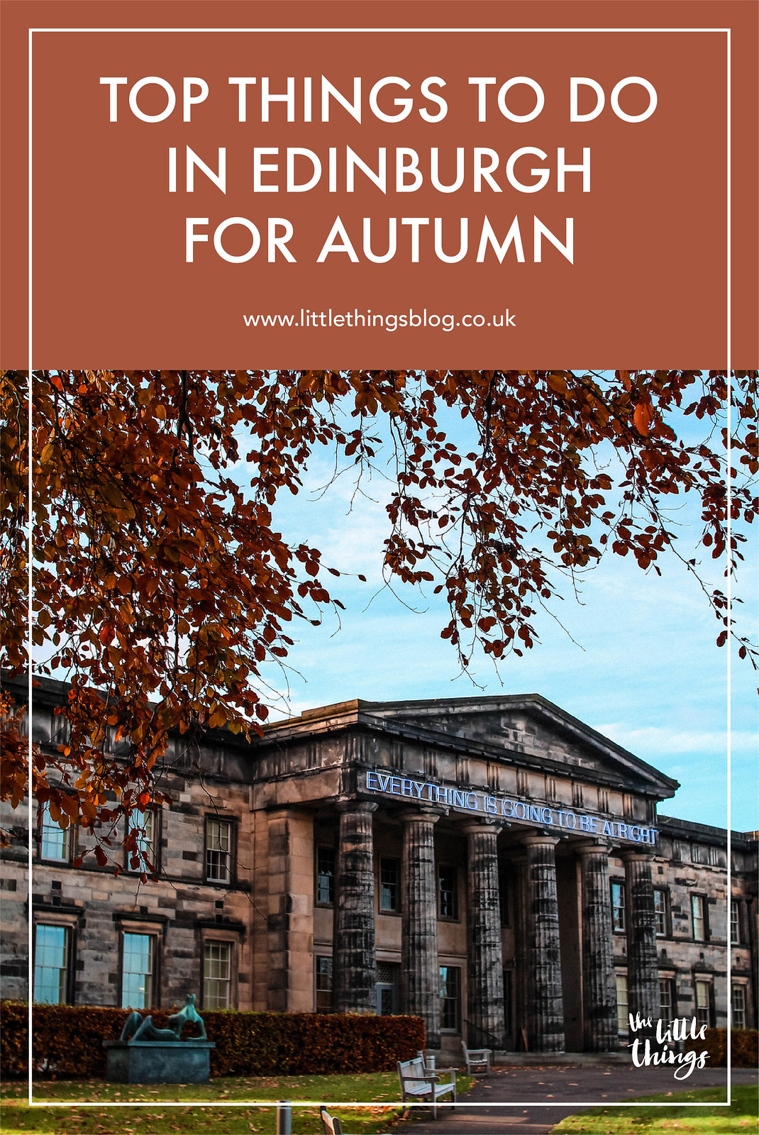 Top things to do in Edinburgh for autumn fall seasons visit travel blogger UK the little things