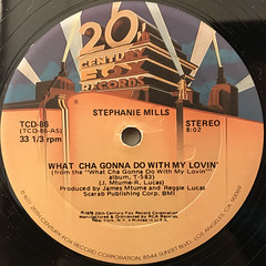 STEPHANIE MILLS:WHAT CHA GONNA DO WITH MY LOVIN'(LABEL SIDE-A)