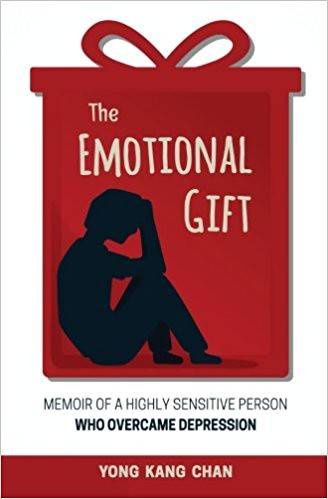 Unlimited Read and Download The Emotional Gift: Memoir of a Highly Sensitive Person Who Overcame Depression -  Best book - By Yong Kang Chan