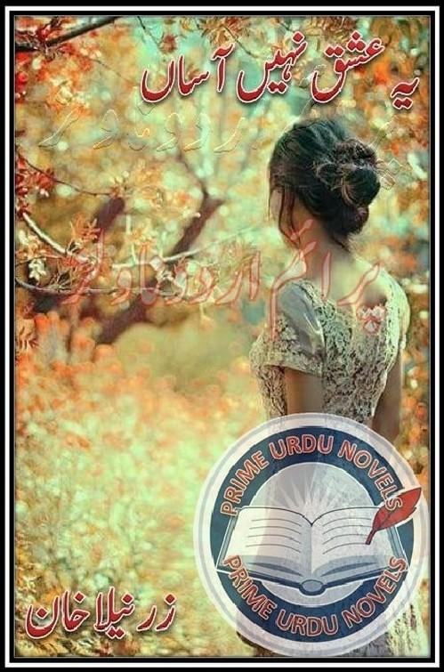 Yeh Ishq Nahi Asan Complete Novel By Zarneela Khan