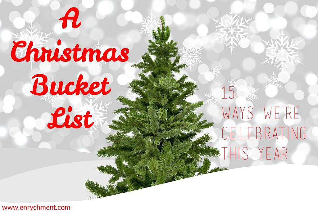 A Christmas Bucket List | 15 Ways to Celebrate