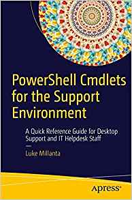 Pdf Online PowerShell Cmdlets for the Support Environment: A Quick Reference Guide for Desktop Support and IT Helpdesk Staff - For Ipad - By Luke Millanta
