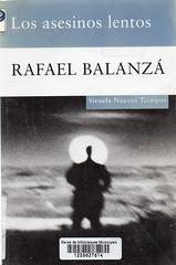 Rafael Balanzá, Los asesinos lentos