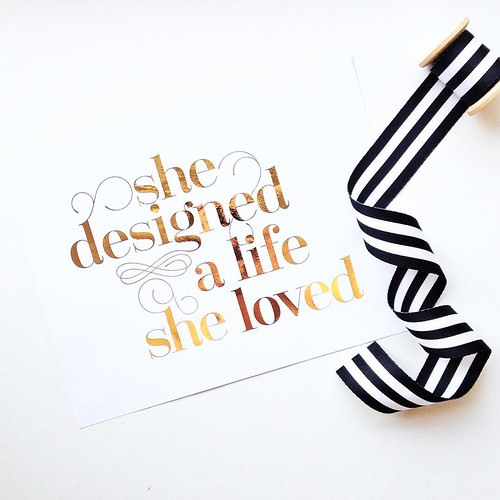 She Designed a Life She Loved rose gold foil print by Girl Friday Paper Arts