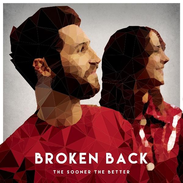 Broken Back - The Sooner The Better