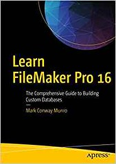 Best PDF Learn FileMaker Pro 16: The Comprehensive Guide to Building Custom Databases - For Ipad - By Mark Conway Munro